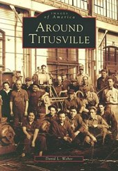 Around Titusville | David L. Weber |