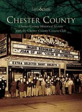 Chester County | The Chester County Historical Society |