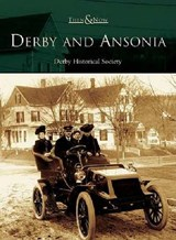 Derby and Ansonia | Derby Historical Society |