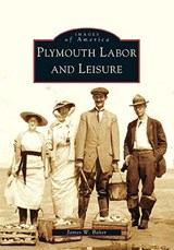 Plymouth Labor and Leisure | James W. Baker |