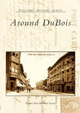 Around DuBois | DuBois Area Historical Society |