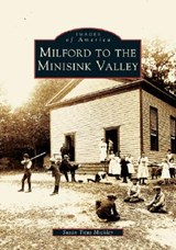 Milford to the Minisink Valley | Susan Titus Mickley |