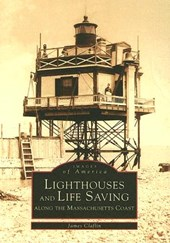 Lighthouses and Lifesaving Along the Massachusetts Coast