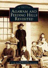 Agawam and Feeding Hills Revisited | David Cecchi |