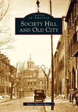 Society Hill and Old City | Robert Morris Skaler |