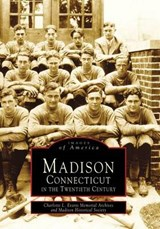 Madison, Connecticut in the Twentieth Century | Charlotte L. Evarts Memorial Archives |