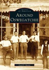 Around Oswegatchie | David E. Martin |