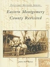 Eastern Montgomery County Revisited | Andrew Mark Herman |