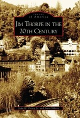 Jim Thorpe in the 20th Century | John H. Drury Jr |