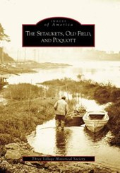 The Setaukets, Old Field, and Poquott