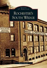 Rochester's South Wedge | Rose O'keefe |