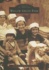 Williow Grove Park | Old York Road Historical Society |