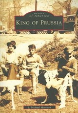 King of Prussia | J. Michael Morrison |