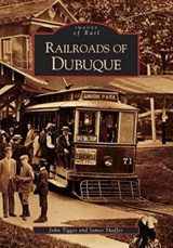 Railroads of Dubuque | John Tigges |