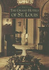 The Grand Hotels of St. Louis | Patricia Treacy |