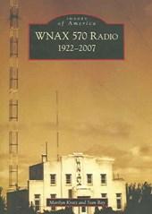 WNAX 570 Radio, 1922-2007