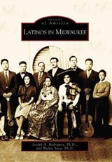 Latinos in Milwaukee Wi | Sava, Walter, Ph.D. |