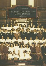 The Jewish Community of Metro Detroit 1945-2005 | Barry Stiefel |