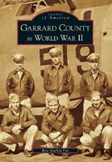 Garrard County in World War II | Rita Mackin Fox |