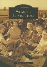 Women in Lexington | Deirdre A. Scaggs |