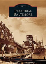 Industrial Baltimore | Tom Liebel |