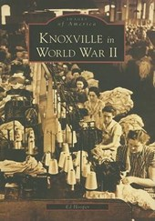 Knoxville in World War II | Ed Hooper |