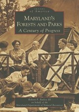 Maryland's Forests and Parks | Robert F. Bailey Iii |