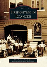 Firefighting in Roanoke | Rhett Fleitz |