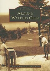 Around Watkins Glen | Charles R. Mitchell |