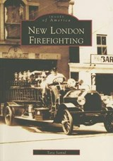 New London Firefighting | Tara Samul |