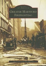 Greater Hartford Firefighting | Connecticut Fire Museum |