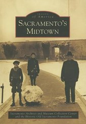 Sacramento's Midtown | Sacramento Archives and Museum Collectio |