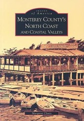 Monterey County's North Coast and Coastal Valleys