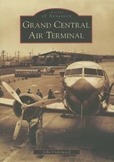 Grand Central Air Terminal | John Underwood |