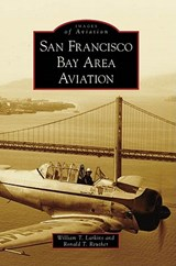 San Francisco Bay Area Aviation | Larkins, William T. ; Ruether, Ronald T. |