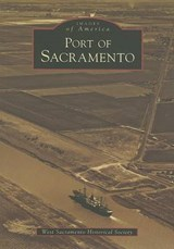 Port of Sacramento | West Sacramento Historical Society |