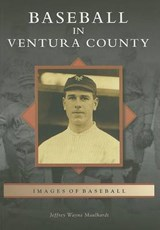 Baseball in Ventura County | Jeffrey Wayne Maulhardt |