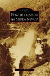 Powerhouses of the Sierra Nevada