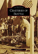 Cemeteries of Seattle | Robin Shannon |