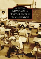 Mexicans in North Central Washington | Jerry Garcia |