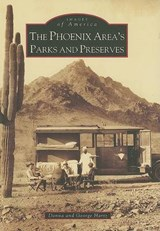 The Phoenix Area's Parks and Preserves | Donna Hartz |