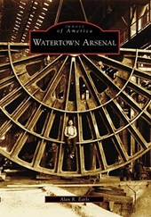 Watertown Arsenal | Alan R. Earls |