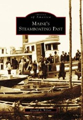 Maine's Steamboating Past | Donald A. Wilson |