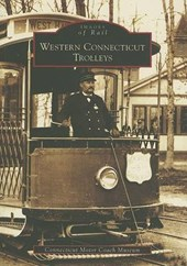 Western Connecticut Trolleys | Connecticut Motor Coach Museum |