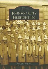 Johnson City Firefighting | Robert G. Blakeslee |