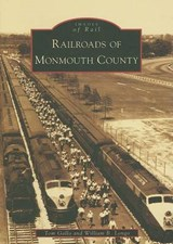 Railroads of Monmouth County | Tom Gallo |