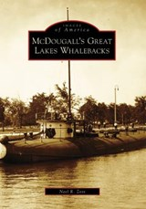 Mcdougall's Great Lakes Whalebacks | Neel R. Zoss |