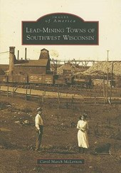 Lead-Mining Towns of Southwest Wisconsin | Carol McLernon |