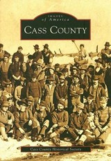 Cass County | Cass County Historical Society |