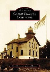 Grand Traverse Lighthouse | Grand Traverse Lighthouse Museum |